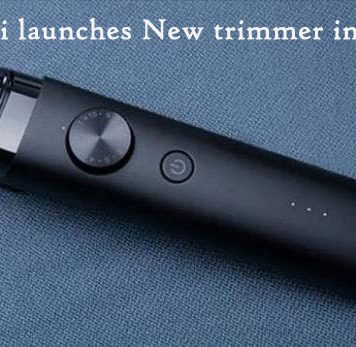 Xiaomi launches New trimmer in India